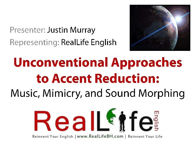 Accent reduction by Justin Murray @ REAL LIFE English
