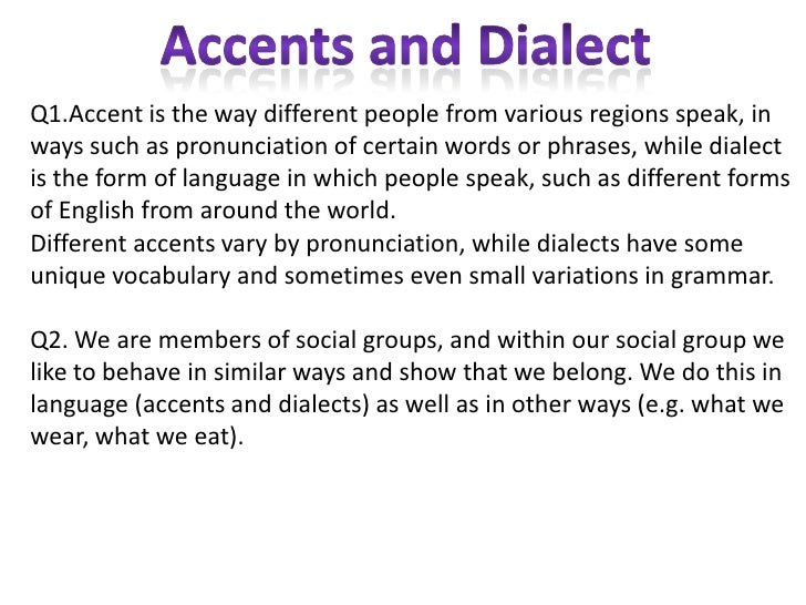 lexicology different dialects and accents of Where do accents and dialects come from on television, we hear a variety of different accents, and above all others, a dialect-free version of english.
