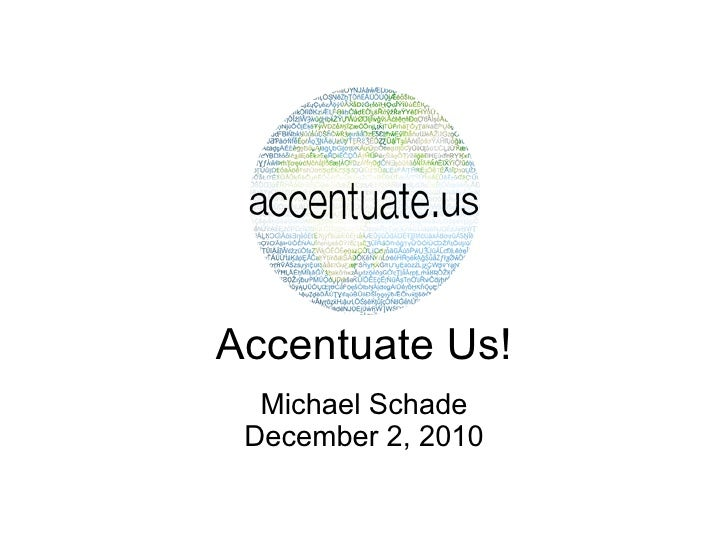 Accentuate Us!: Lightning Talk