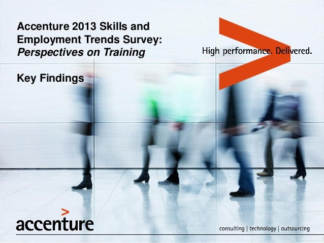 Accenture 2013 Skills and Employment Trends Survey: Perspectives on Training