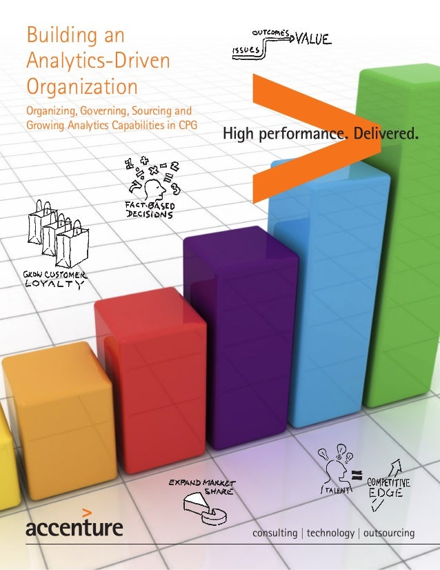 Building an Analytics-Driven Organization Organizing, Governing, Sourcing and Growing Analytics Capabilities in CPG