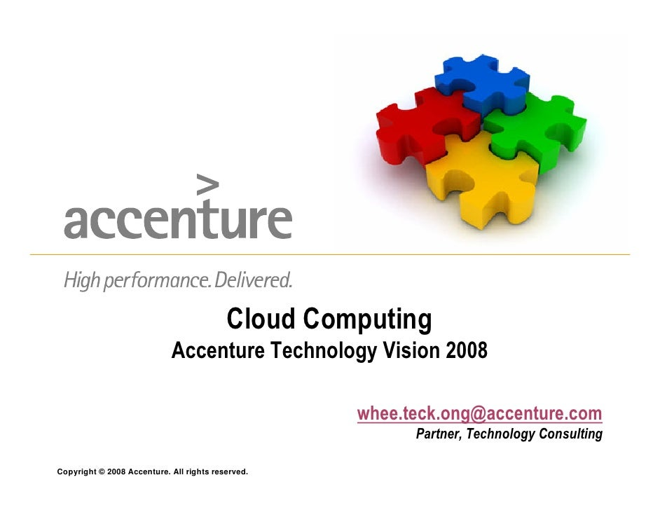 Cloud Computing                             Accenture Technology Vision 2008                                              ...