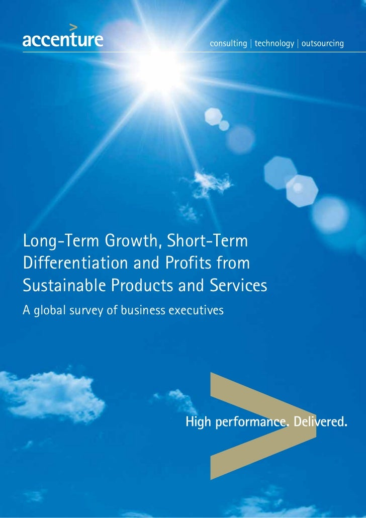 Long-Term Growth, Short-TermDifferentiation and Profits fromSustainable Products and ServicesA global survey of business e...