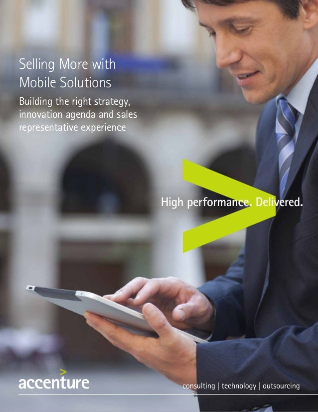 Selling More withMobile SolutionsBuilding the right strategy,innovation agenda and salesrepresentative experience