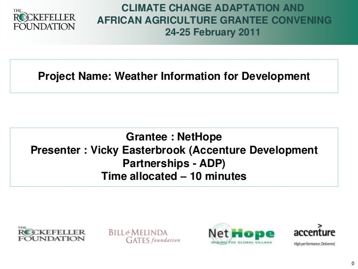 CLIMATE CHANGE ADAPTATION AND            AFRICAN AGRICULTURE GRANTEE CONVENING                       24-25 February 2011 P...