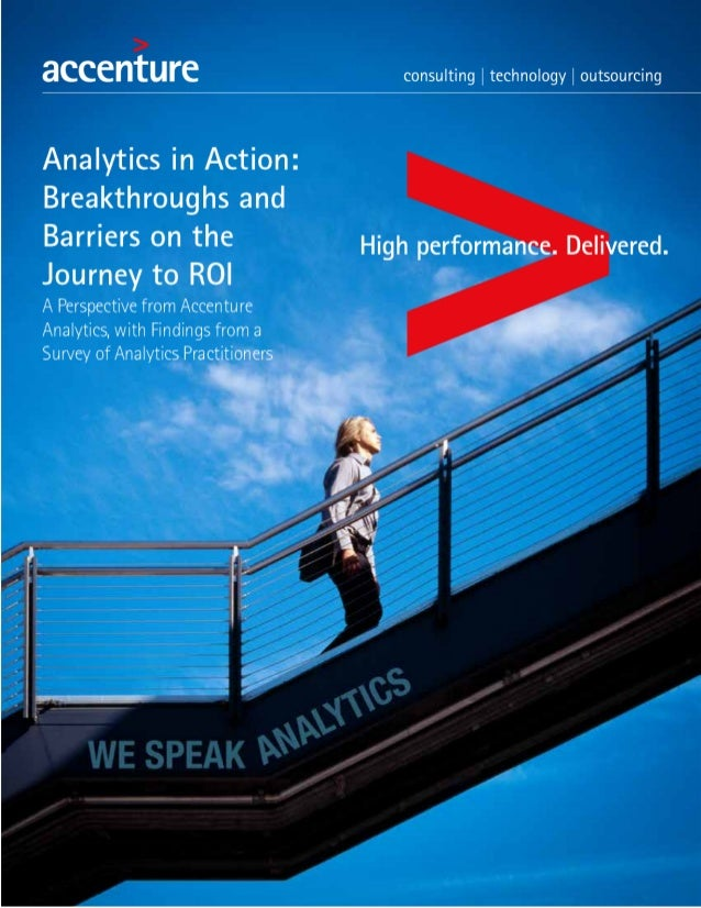 Accenture analytics in action  breakthroughs and barriers on the journey to roi   accenture-analytics-in-action-survey