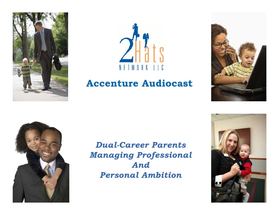 Accenture Audiocast      Dual-Career Parents Managing Professional         And   Personal Ambition