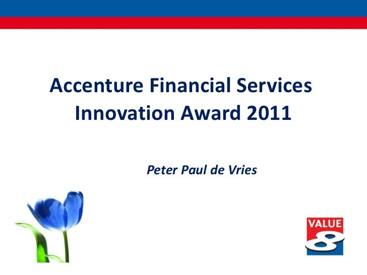 Accenture innovation awards 2011 - financial services - Peter Paul de Vries