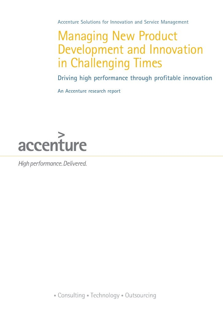 Accenture Solutions for Innovation and Service ManagementManaging New ProductDevelopment and Innovationin Challenging Time...