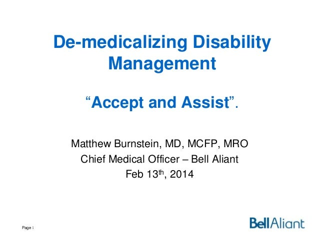 "De-medicalizing Disability Management ""Accept and Assist"". Matthew Burnstein, MD, MCFP, MRO Chief Medical Officer – Bell A..."