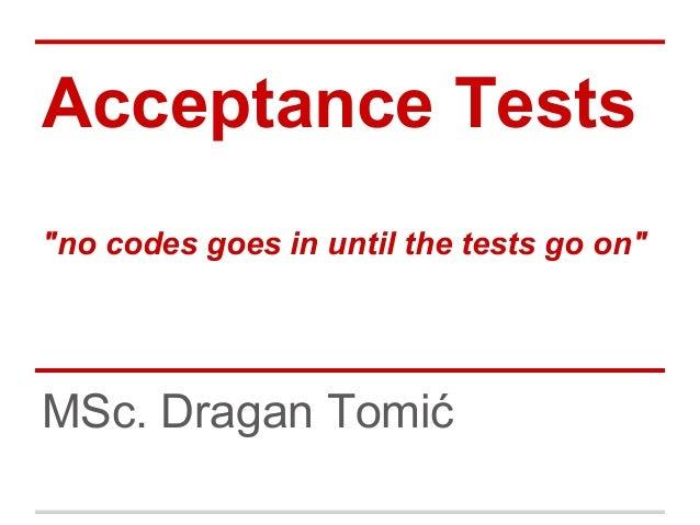 Acceptance tests