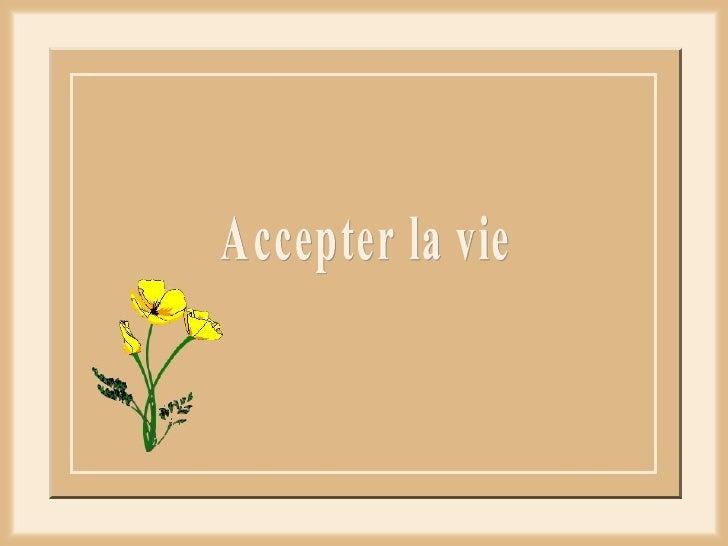 Accepter la vie