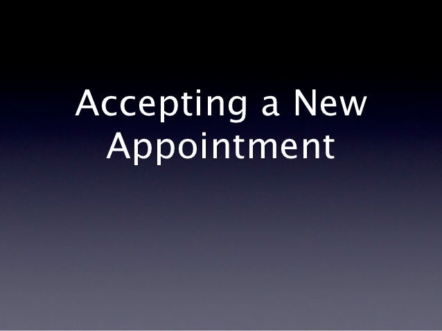 Accepting a new appointment p7