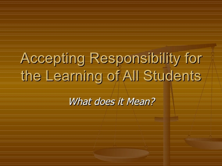 Accepting Responsibility For The Learning Of All Students
