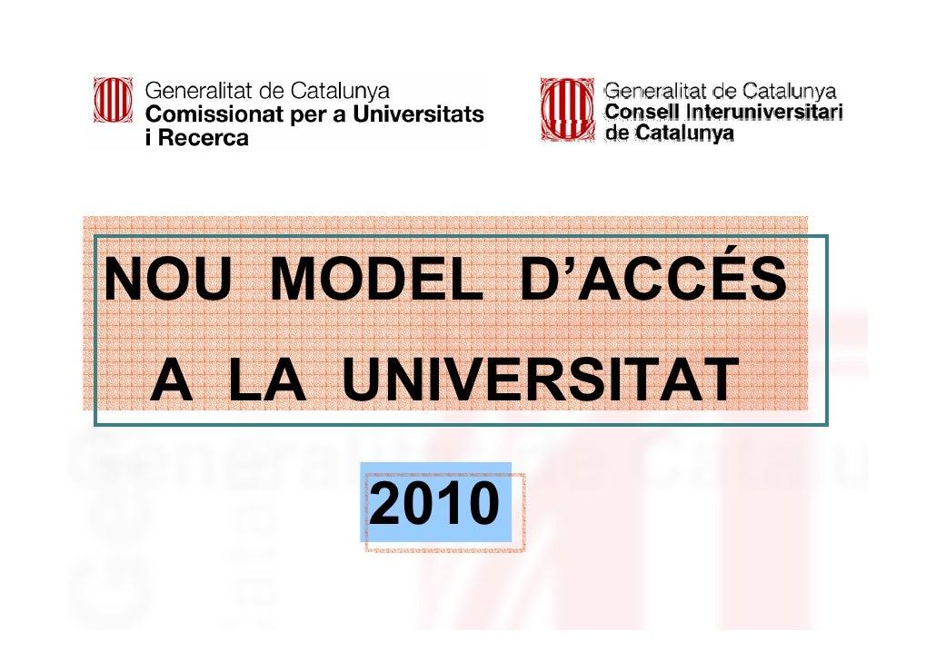 NOU MODEL D'ACCÉS  A LA UNIVERSITAT        2010