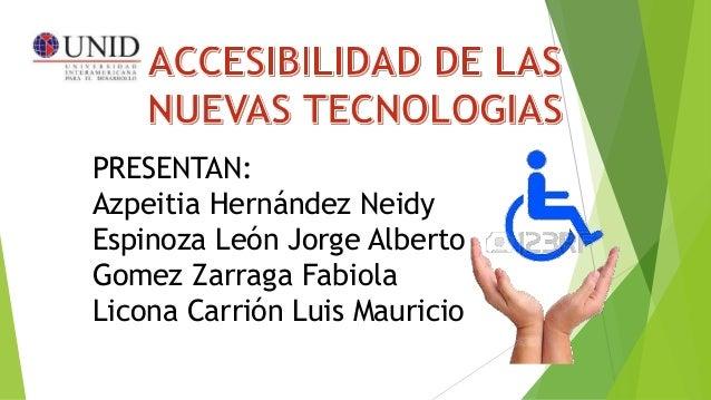PRESENTAN: Azpeitia Hernández Neidy Espinoza León Jorge Alberto Gomez Zarraga Fabiola Licona Carrión Luis Mauricio