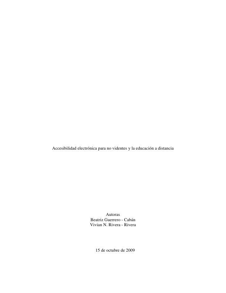 Accesibilidad electrónica para no videntes y la educación a distancia<br />Autoras<br />Beatriz Guerrero - Cabán<br />Vivi...