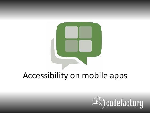 Accessibility in mobile Apps - API Days Mediterranea 2014
