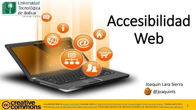 Accesibilidad WebbyJoaquin Lara SierraislicensedunderaCreativeCommonsReconocimiento-CompartirIgual4.0 Internacional Licens...