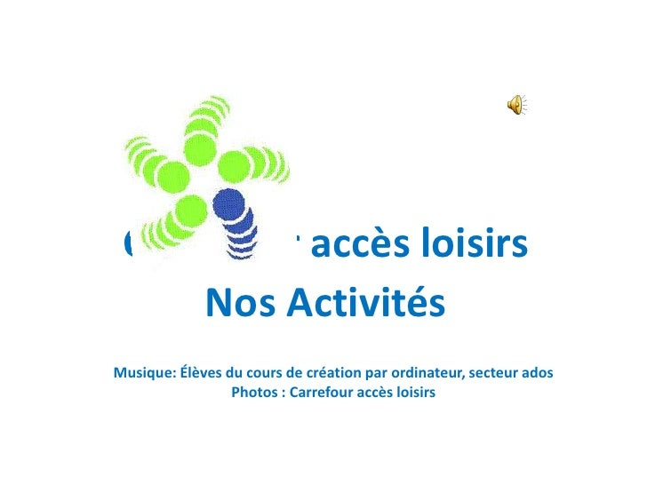 Carrefour accès loisirs     Nos ActivitésMusique: Élèves du cours de création par ordinateur, secteur ados                ...