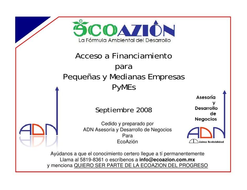 Acceso a Financiamiento                     para        Pequeñas y Medianas Empresas                    PyMEs             ...