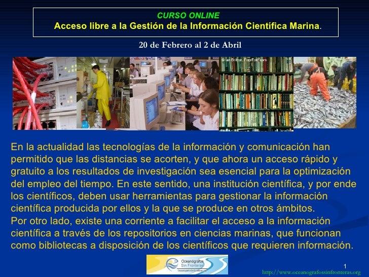 CURSO ONLINE Acceso libre a la Gestión de la Información Científica Marina . 20 de Febrero al 2 de Abril   En la actualida...