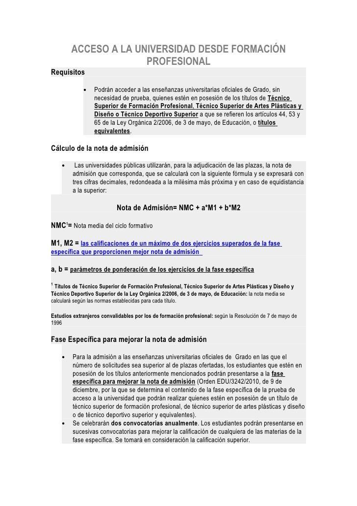 ACCESO A LA UNIVERSIDAD DESDE FORMACIÓN                      PROFESIONALRequisitos             •    Podrán acceder a las e...