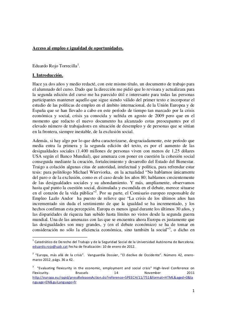 Acceso al empleo e igualdad de oportunidades.Eduardo Rojo Torrecilla1.I. Introducción.Hace ya dos años y medio redacté, co...
