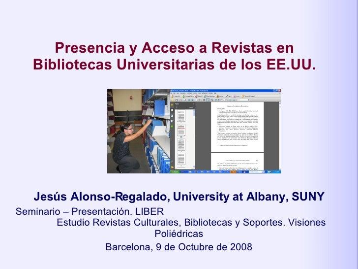 Jesús Alonso-Regalado, University at Albany, SUNY Seminario – Presentación. LIBER  Estudio Revistas Culturales, Bibliote...