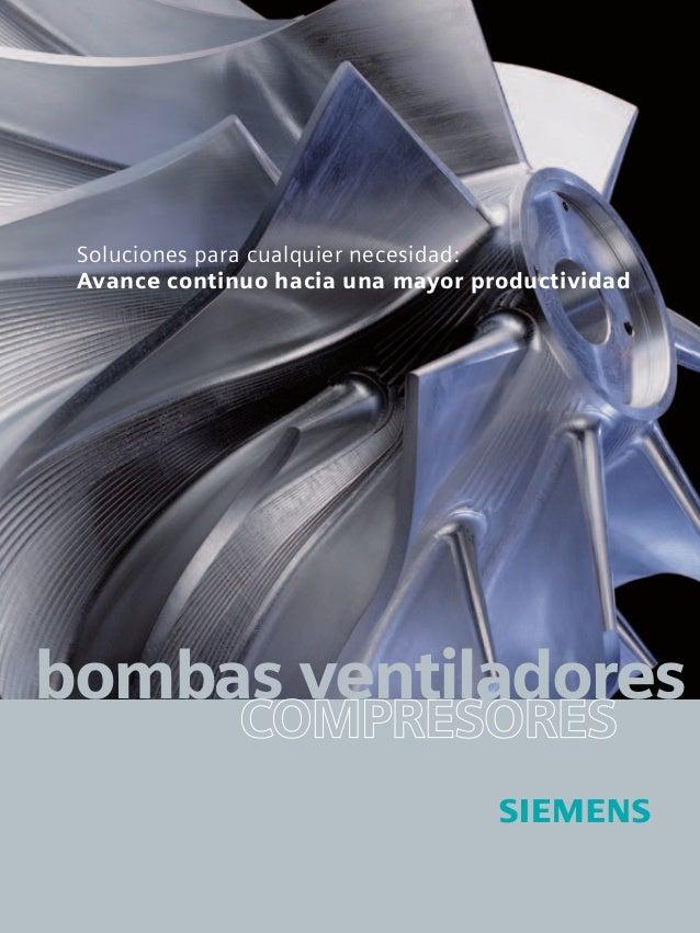 Soluciones para cualquier necesidad: Avance continuo hacia una mayor productividad  bombas ventiladores COMPRESORES  ws_pu...