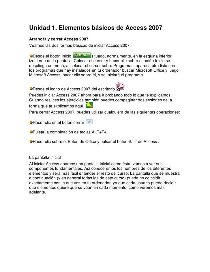 Unidad 1.Elementos básicos de Access 2007 <br />Arrancar y cerrar Access 2007 <br />Veamos las dos formas básicas de ini...