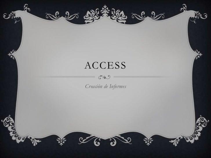 Access<br />Creación de Informes<br />