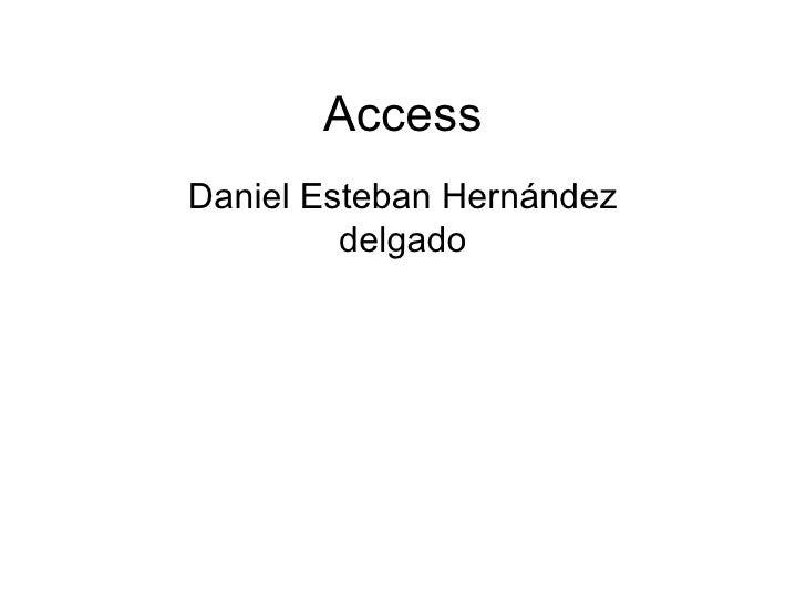 AccessDaniel Esteban Hernández         delgado