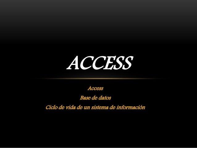 Access Base de datos Ciclo de vida de un sistema de información ACCESS