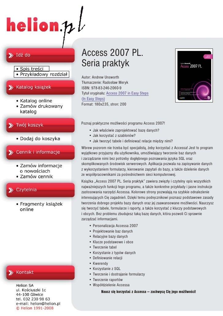 Access 2007 PL. Seria praktyk Autor: Andrew Unsworth T³umaczenie: Rados³aw Meryk ISBN: 978-83-246-2060-9 Tytu³ orygina³u: ...