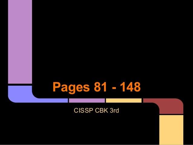Pages 81 - 148CISSP CBK 3rd