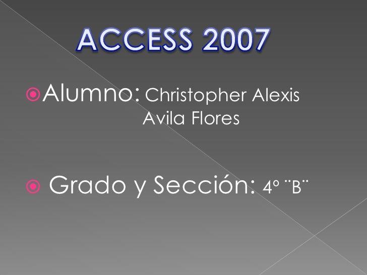 Alumno: Christopher Alexis            Avila Flores   Grado y Sección: 4º ¨B¨