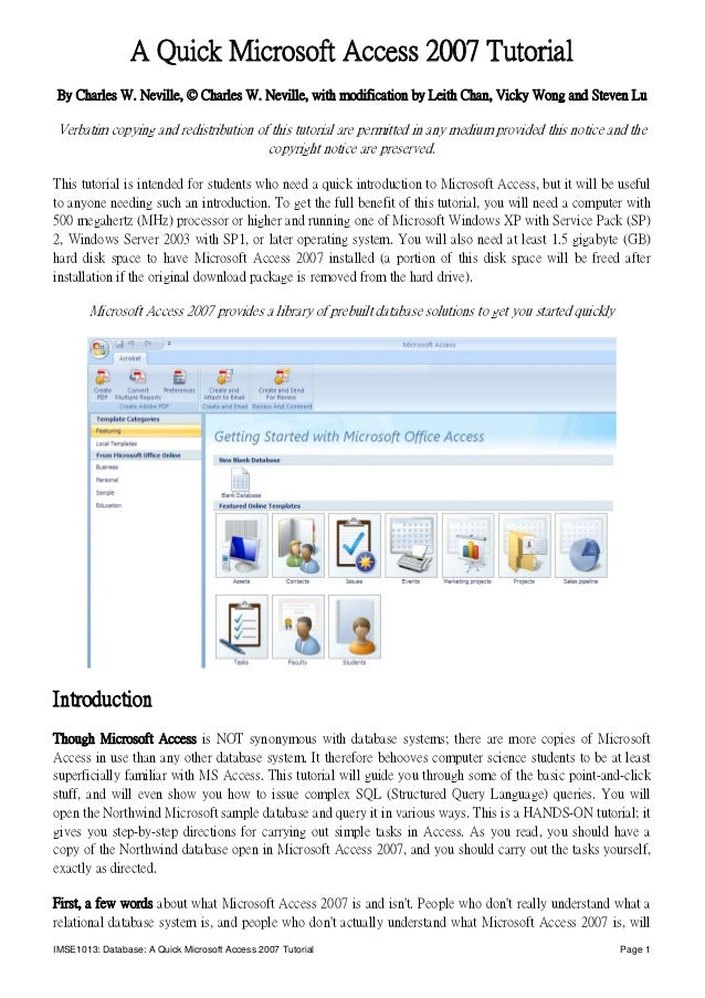 A Quick Microsoft Access 2007 TutorialBy Charles W. Neville, © Charles W. Neville, with modification by Leith Chan, Vicky ...