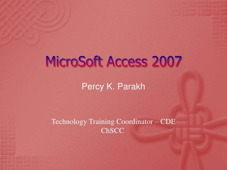 Percy K. ParakhTechnology Training Coordinator – CDE               ChSCC