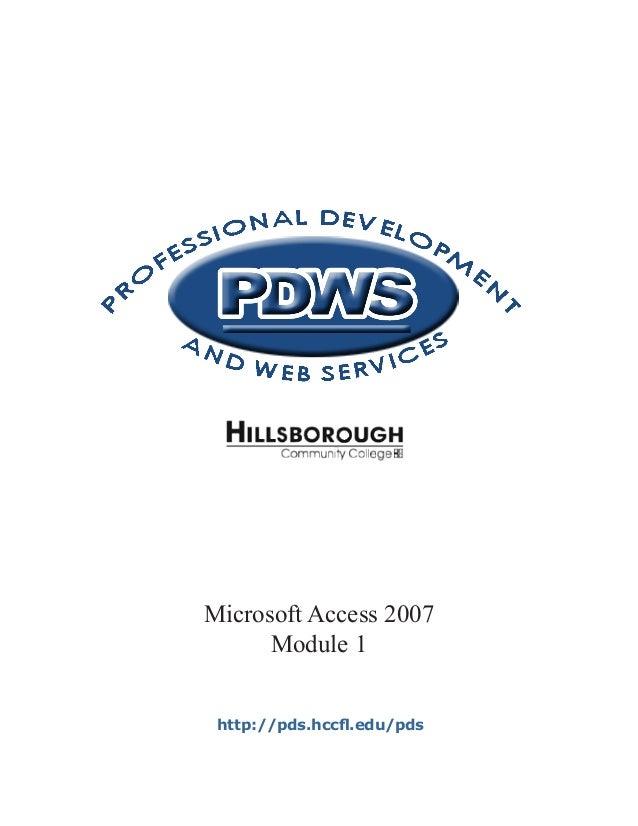 Microsoft Access 2007      Module 1 http://pds.hccfl.edu/pds