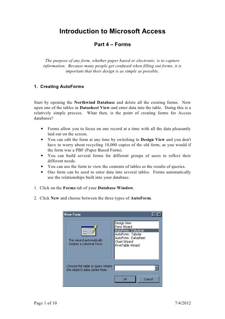 Introduction to Microsoft Access                                  Part 4 – Forms        The purpose of any form, whether p...