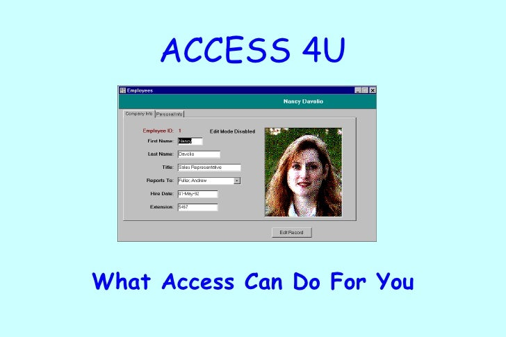 What Access Can Do For You ACCESS 4U