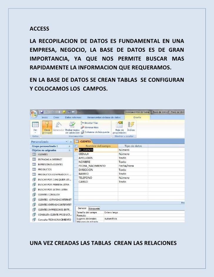 ACCESSLA RECOPILACION DE DATOS ES FUNDAMENTAL EN UNAEMPRESA, NEGOCIO, LA BASE DE DATOS ES DE GRANIMPORTANCIA, YA QUE NOS P...