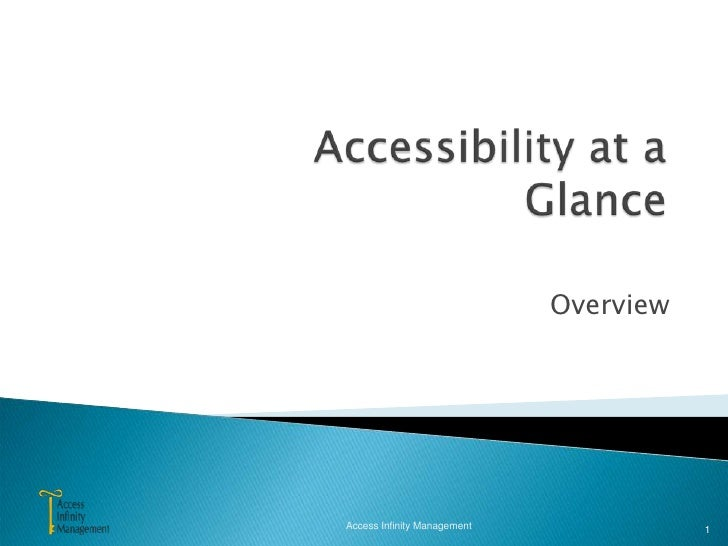 Accessibility at a Glance<br />Overview<br />Access Infinity Management<br />1<br />