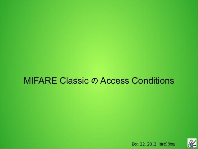 MIFARE Classic の Access Conditions                        Dec, 22, 2012 hiro99ma
