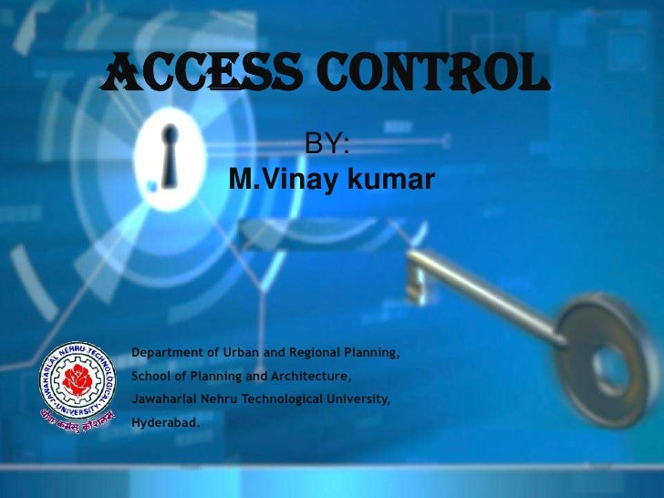 ACCESS CONTROL                    BY:               M.Vinay kumarDepartment of Urban and Regional Planning,School of Plann...