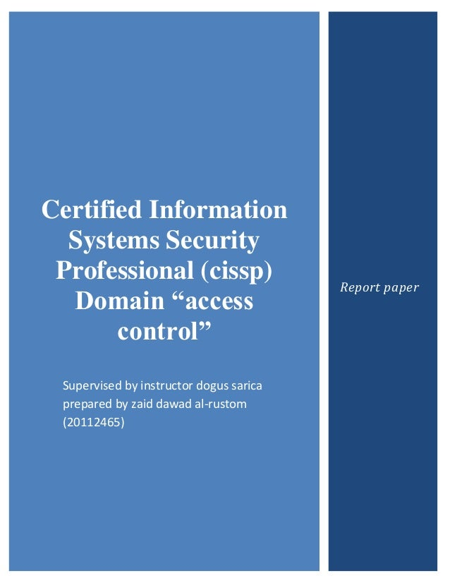 "Certified Information  Systems Security Professional (cissp)                    Report paper  Domain ""access       control..."
