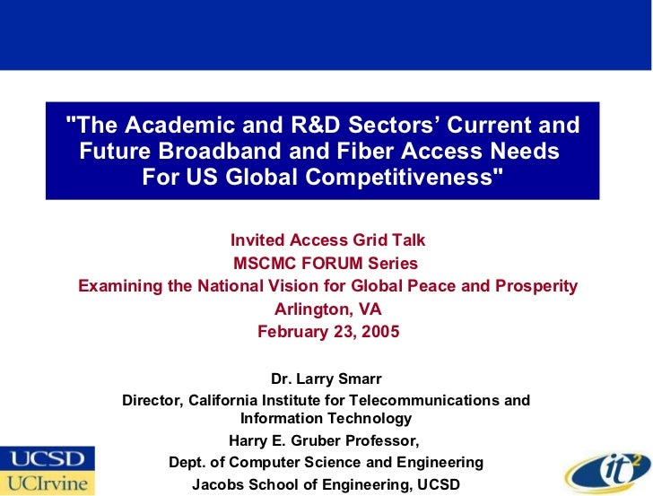 """""""The Academic and R&D Sectors' Current and Future Broadband and Fiber Access Needs  For US Global Competitiveness&quo..."""