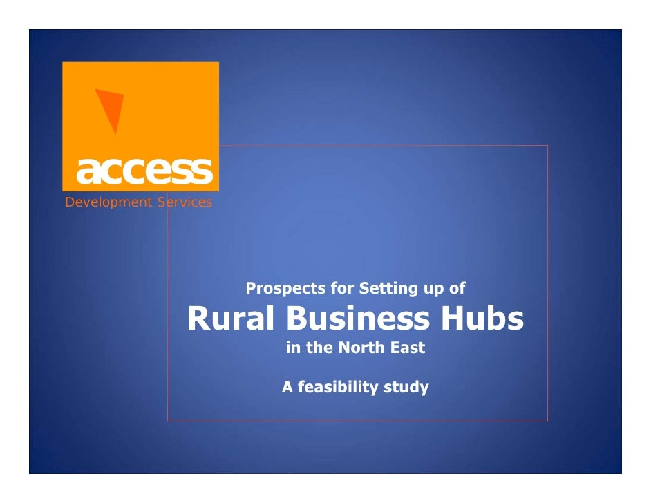 access Development Services                            Prospects for Setting up of                  Rural Business Hubs   ...