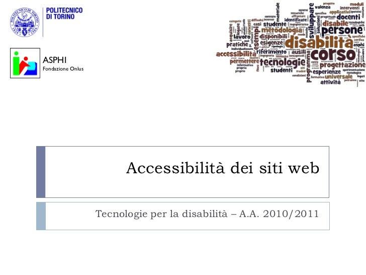 ASPHIFondazione Onlus                         Accessibilità dei siti web                   Tecnologie per la disabilità – ...